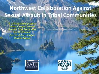 Northwest Collaboration Against Sexual Assault in Tribal Communities