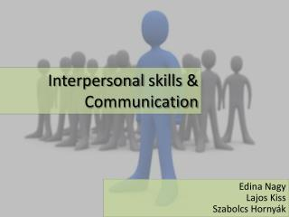 Interpersonal skills  & Communication