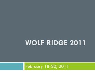 Wolf Ridge 2011