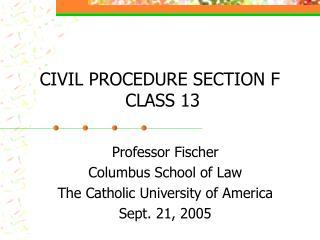 civil procedure section f  class 13
