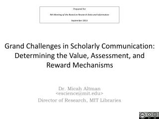 Grand Challenges in Scholarly Communication: Determining the Value, Assessment, and Reward Mechanisms
