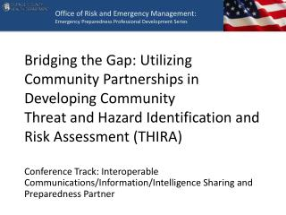 Bridging the Gap: Utilizing Community Partnerships in Developing Community  Threat and Hazard Identification and Risk A