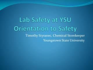 Lab Safety at YSU Orientation to Safety