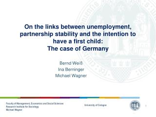 On the links between unemployment,  partnership stability and the intention to have a first child: The case of Germany