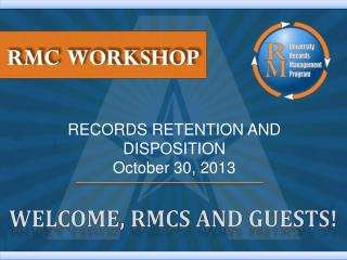 RECORDS RETENTION AND DISPOSITION October 30, 2013