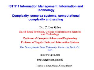 Dr. C. Lee Giles David Reese Professor, College of Information Sciences and Technology Professor of Computer Science an