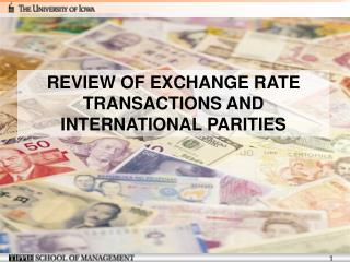 REVIEW  OF EXCHANGE RATE TRANSACTIONS AND INTERNATIONAL PARITIES