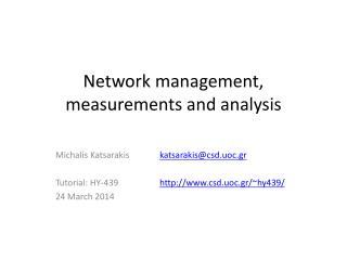 Network management, measurements and analysis