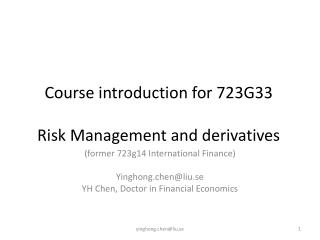 Course  introduction for 723G33 Risk Management and derivatives
