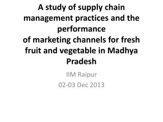A study of supply chain management practices and the performance of marketing channels for fresh fruit and vegetable in