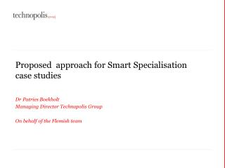 Proposed   approach  for Smart  Specialisation case studies