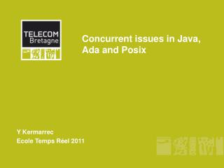 Concurrent issues in Java, Ada and Posix
