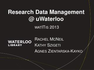 Research Data Management @  uWaterloo