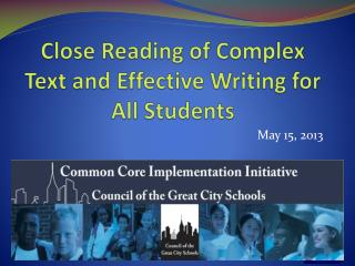 Close Reading of Complex Text and Effective Writing for All Students