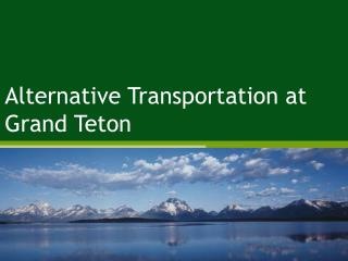 Alternative Transportation at Grand Teton