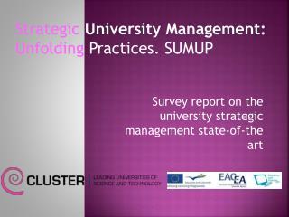 Strategic  University Management:  Unfolding  Practices.SUMUP