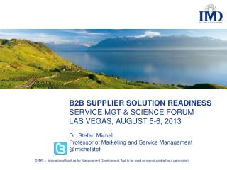 B2B Supplier  solution  readiness Service mgt & Science Forum Las Vegas, August 5-6, 2013