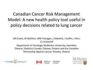 Canadian Cancer Risk Management Model: A new health policy tool useful in policy decisions related to lung cancer