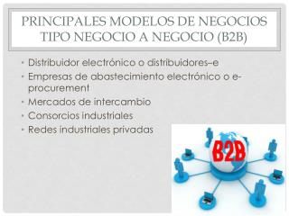 PRINCIPALES MODELOS DE NEGOCIOS TIPO NEGOCIO A NEGOCIO (B2B)