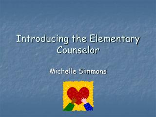 Introducing the Elementary Counselor