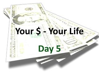 Your $ - Your Life