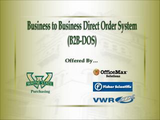 Business to Business Direct Order System (B2B-DOS)