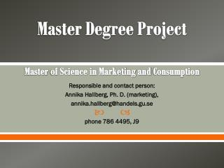Master  Degree  Project  Master  of  Science in Marketing and  Consumption