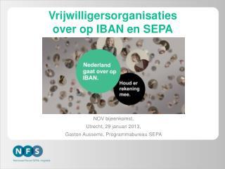 Vrijwilligersorganisaties  over op IBAN en SEPA
