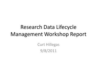 Research Data Lifecycle Management Workshop Report