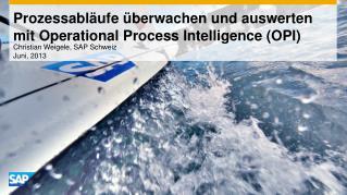 Prozessabläufe überwachen  und  auswerten mit  Operational Process Intelligence (OPI)
