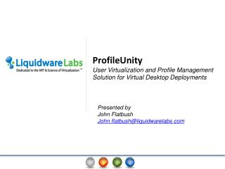 ProfileUnity  User Virtualization and Profile Management Solution for Virtual Desktop Deployments