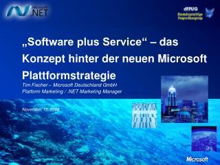 """""""Software plus  Service"""" – das Konzept  hinter der  neuen Microsoft Plattformstrategie"""