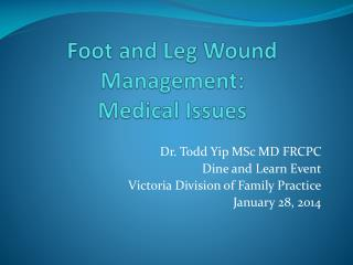 Foot and Leg Wound Management:   Medical Issues