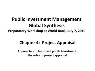 Public Investment Management Global  Synthesis Preparatory Workshop at World Bank, July 7, 2010