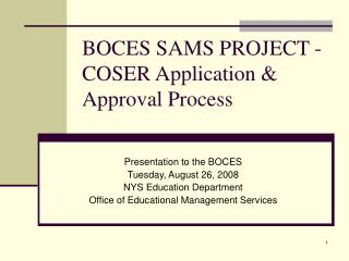 boces sams project - coser application  approval process