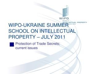 WIPO-UKRAINE SUMMER SCHOOL ON INTELLECTUAL PROPERTY – JULY 2011