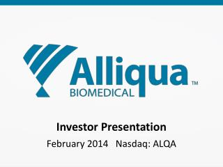 Investor Presentation February  2014    Nasdaq: ALQA