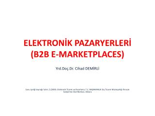 ELEKTRONİK PAZARYERLERİ  (B2B E-MARKETPLACES)