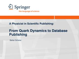 A Physicist in Scientific Publishing: From Quark Dynamics to Database Publishing