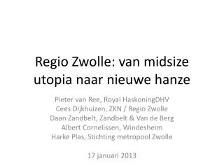 Regio Zwolle: van  midsize utopia  naar nieuwe  hanze