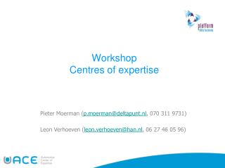 Workshop  Centres  of expertise