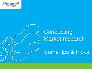 Conducting Market research Some tips & tricks
