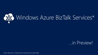 Windows Azure BizTalk Services *