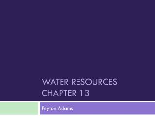 Water resources chapter 13
