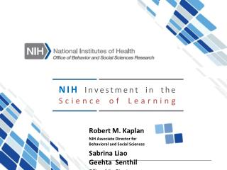 NIH Investment in the  Science  of Learning