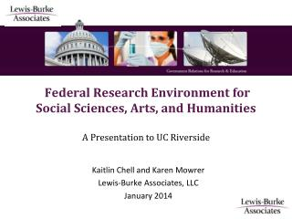 Federal Research Environment for Social Sciences, Arts, and Humanities A Presentation to UC Riverside