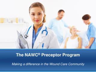 The NAWC �  Preceptor Program