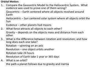 Orbital Motion: Compare the Geocentric Model to the Heliocentric System.  What evidence was used to prove one of them w