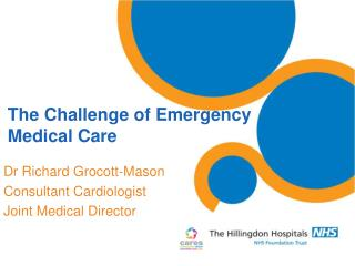 The Challenge of Emergency Medical Care