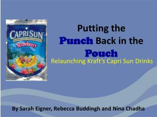 Putting the  Punch  Back in the  Pouch